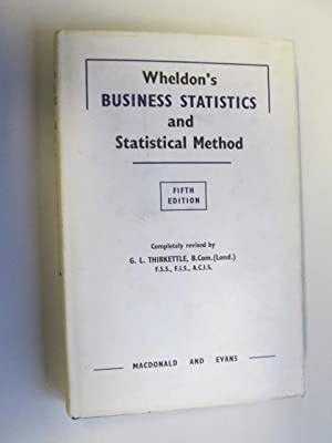Wheldon's Business Statistics and Statistical Method: G.L.Thirkettle