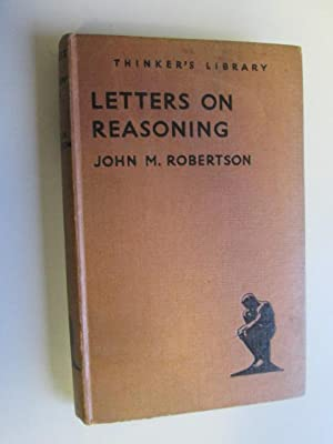 Letters on Reasoning: Robertson, J M