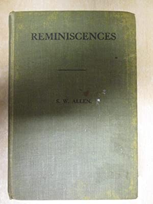 Reminiscences: Being a few rambling recollections of some people and things I have met with: Allen,...