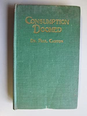 CONSUMPTION DOOMED A Lecture On The Cure Of Tuberculosis By Vegetarianism Delivered To The French ...