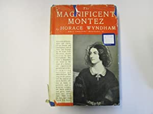 The Magnificent Montez: From Coutesan To Convert: Wyndham, Horace