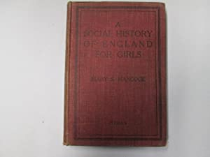 A Social History of England for girls. With illustrations: Mary S. Hancock