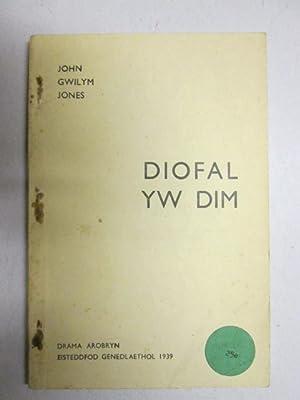 Diofal Yw Dim: John Gwilym Jones