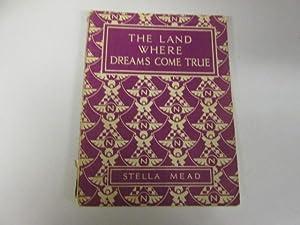 The Land Where Dreams Come True: Stella Mead