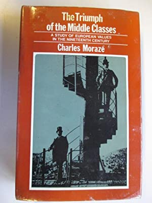 The Triumph Of The Middle Classes. A: Charles MorazÃ