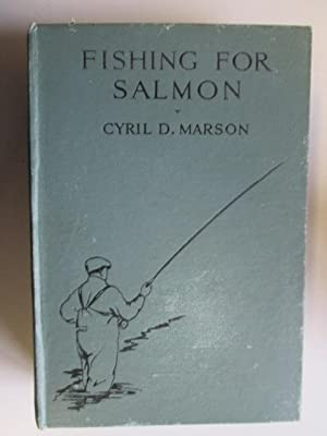 FISHING FOR SALMON: PRACTICAL MODERN METHODS.: Marson, Cyril Darby.