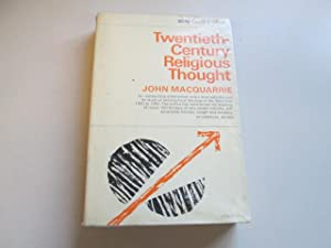 TWENTIETH-CENTURY RELIGIOUS THOUGHT: The Frontiers of Philosophy and Theology, 1900-1960: ...