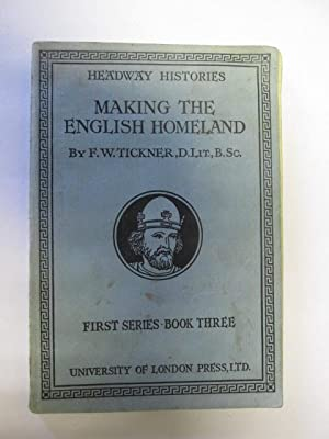 Making the English Homeland: Tickner, F. W.