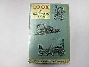 Look At Railways: L T C Rolt