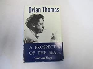 A PROSPECT OF THE SEA AND OTHER: Thomas,Dylan