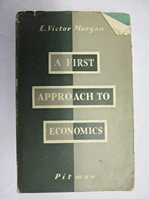 A first approach to economics: Morgan, E. Victor