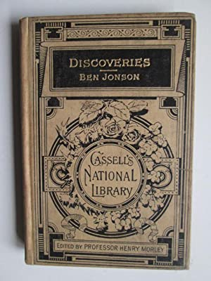 DISCOVERIES Made upon Men and Matter and Some Poems (Cassell's National Library): Ben Jonson