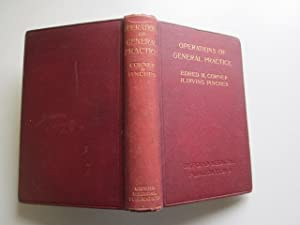 THE OPERATIONS OF GENERAL PRACTICE.: Corner, Edred M. & H. Irving Pinches.