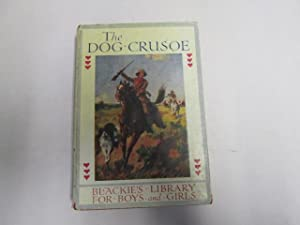 The Dog Crusoe and His Master: a Story of Adventure in the Western Prairies: R. M. Ballantyne