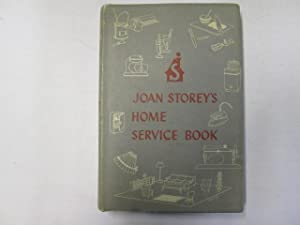 JOAN STOREY'S HOME SERVICE BOOK: THE ANSWERS TO YOUR EVERYDAY PROBLEMS IN THE HOME.: Storey, ...