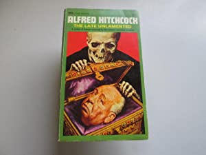 The Late Unlamented and Other Tales of Evil: Edited by Alfred Hitchcock