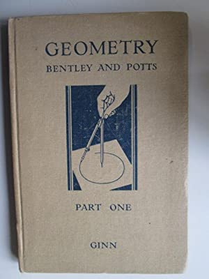 Geometry, Part One - Discovery by Drawing and Measurement.: Bentley, W H E ; Potts, E W Maynard