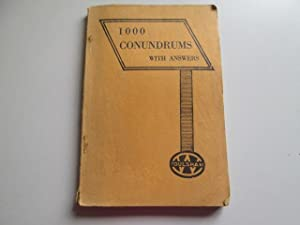1000 conundrums (with answers), including humorous and puzzling queries of all kinds (Foulsham'...