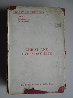 Christ and Everyday Life (Preachers of To-day.): William Edward Chadwick