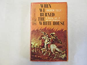 When we burned the White House (Panther Book. no. 1589.): Andrew Tully