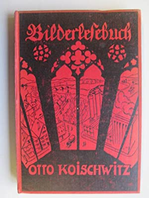 Bilderlesebuch: Otto Koischwitz