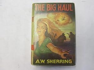 THE BIG HAUL.: SHERRING, A. W.