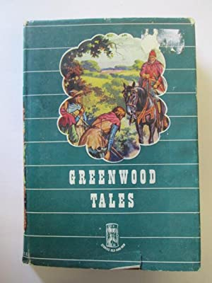 Greenwood Tales. Stories of Robin Hood and: Retold by Dorothy