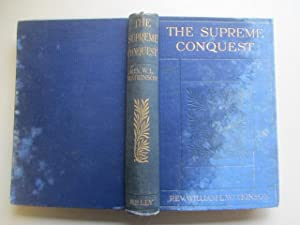 The supreme conquest: And other sermons preached in America: Watkinson, W. L