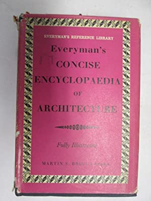 Everyman's Concise Encyclopedia of Architecture (Everyman's Reference: Martin S Briggs