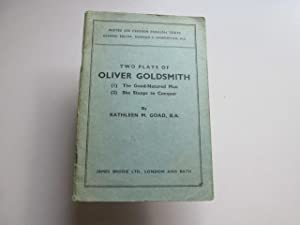 Two plays of Oliver Goldsmith: (1)The good: Goad, Kathleen M