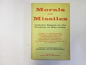 Morals And Missiles. Catholic Essays on the: Thompson CS (ed)