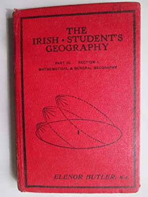 The Irish student's geography: Part 3 - Section 1: Mathematical and general geography: Butler,...