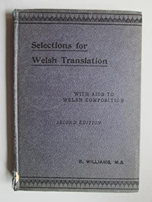 Selections For Welsh Translation And Exercises In Welsh Composition With An Introduction To ...