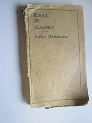 Bees in Amber: A Little Book of: Oxenham, John.