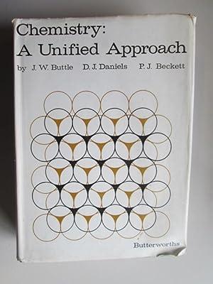 Chemistry: a unified approach: David John Daniels, Peter John Beckett, Joseph Walter Buttle