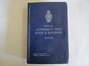 Royal Automobile Club Guide and Handbook 1939: Anon