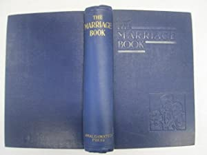 The Marriage Book - For Husbands And Wives And All Who Love Children