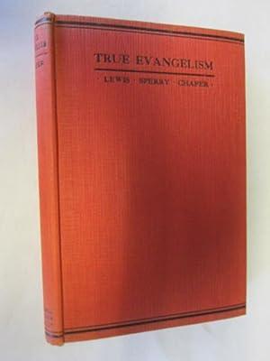 True Evangelism Or Winning Souls by Prayer: Lewis Sperry Chafer