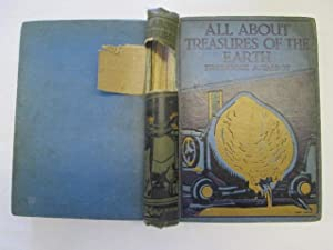 All About The Treasures Of The Earth: Frederick A Talbot