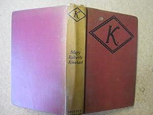 K: RINEHART, Mary Roberts