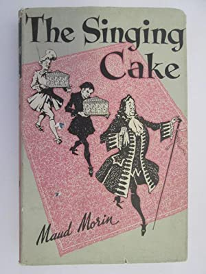 The Singing Cake A Story for Children: Morin, Maud