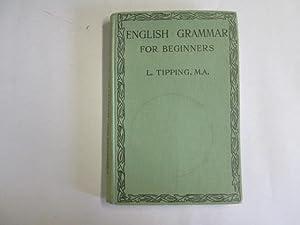An English grammar for beginners: Tipping, Llewelyn.