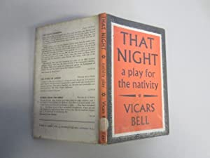 That Night : a Play for the: Bell, Vicars