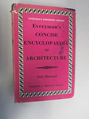 EVERYMAN'S CONCISE ENCYCLOPAEDIA OF ARCHITECTURE: BRIGGS, Martin S.
