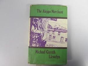 THE ALEPPO MERCHANT: MICHAEL GARETH LLEWELYN