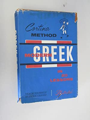 CORTINA'S MODERN GREEK IN 20 LESSONS: INTENDED FOR SELF-STUDY AND FOR THE USE IN SCHOOLS.: ...