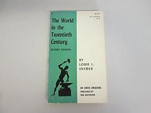 The world in the twentieth century (Anvil books;no.4): Snyder, Louis L