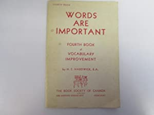 Words are Important: Fourth Book of Vocabulary Improvement: H.C. Hardwick