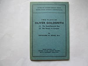 Two Plays of Oliver Goldsmith: (1)the Good: Kathleen M Goad