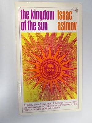 The kingdom of the sun: Asimov, Isaac